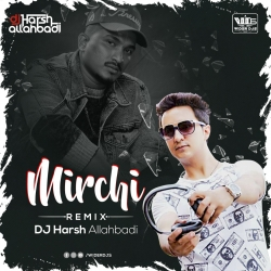 Mirchi (Remix) DJ Harsh Allahbadi