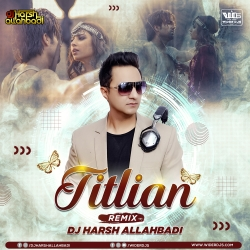 Titliyan (Remix) - DJ Harsh Allahbadi