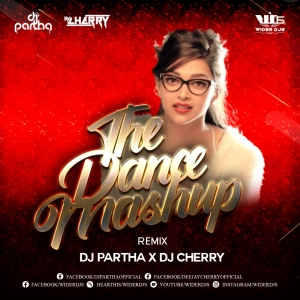 The Dance Mashup - DJ Partha x DJ Cherry